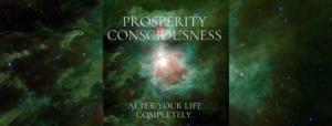 Prosperity Consciousness 4